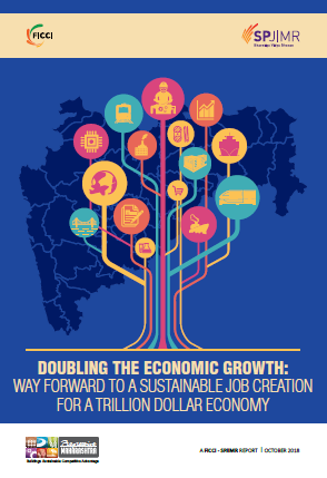 Doubling The Economic Growth:Way Forward to a Sustainable Job Creation for A Trillion Doller Economy