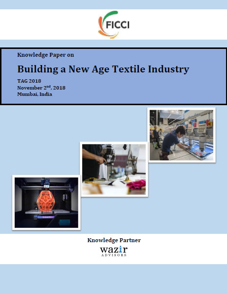 FICCI-Wazir Advisor Report on Building a New Age Textile Industry