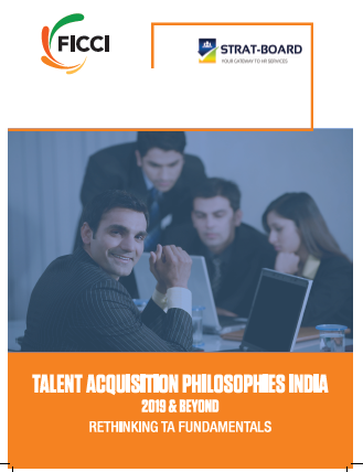Talent Acquisition Philosophies India 2019 & Beyond - Rethinking TA Fundamentals