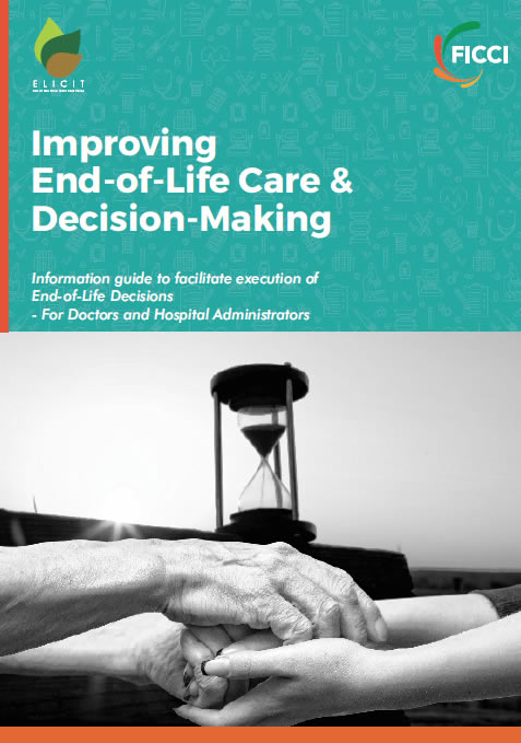 FICCI-ELICIT Information guides for facilitating execution of end-of-life decisions