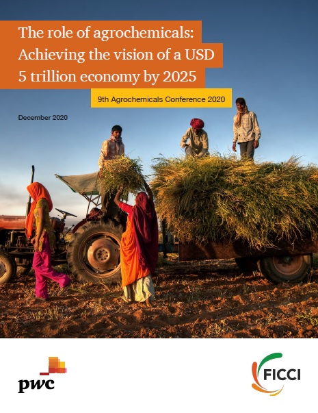 The role of Agrochemicals: Achieving the vision of a USD 5 trillion economy by 2025
