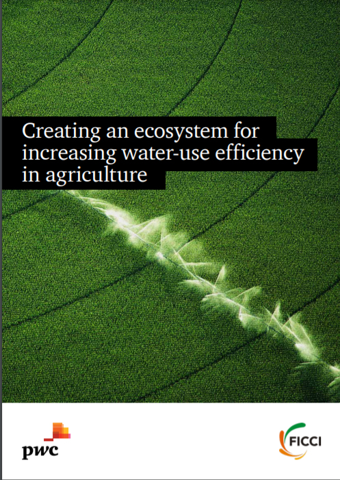 Creating an ecosystem for increasing water use efficiency in Agriculture