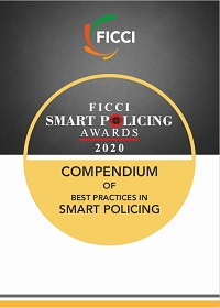 FICCI Smart Policing Awards 2020: Compendium of Best Practices Smart Policing